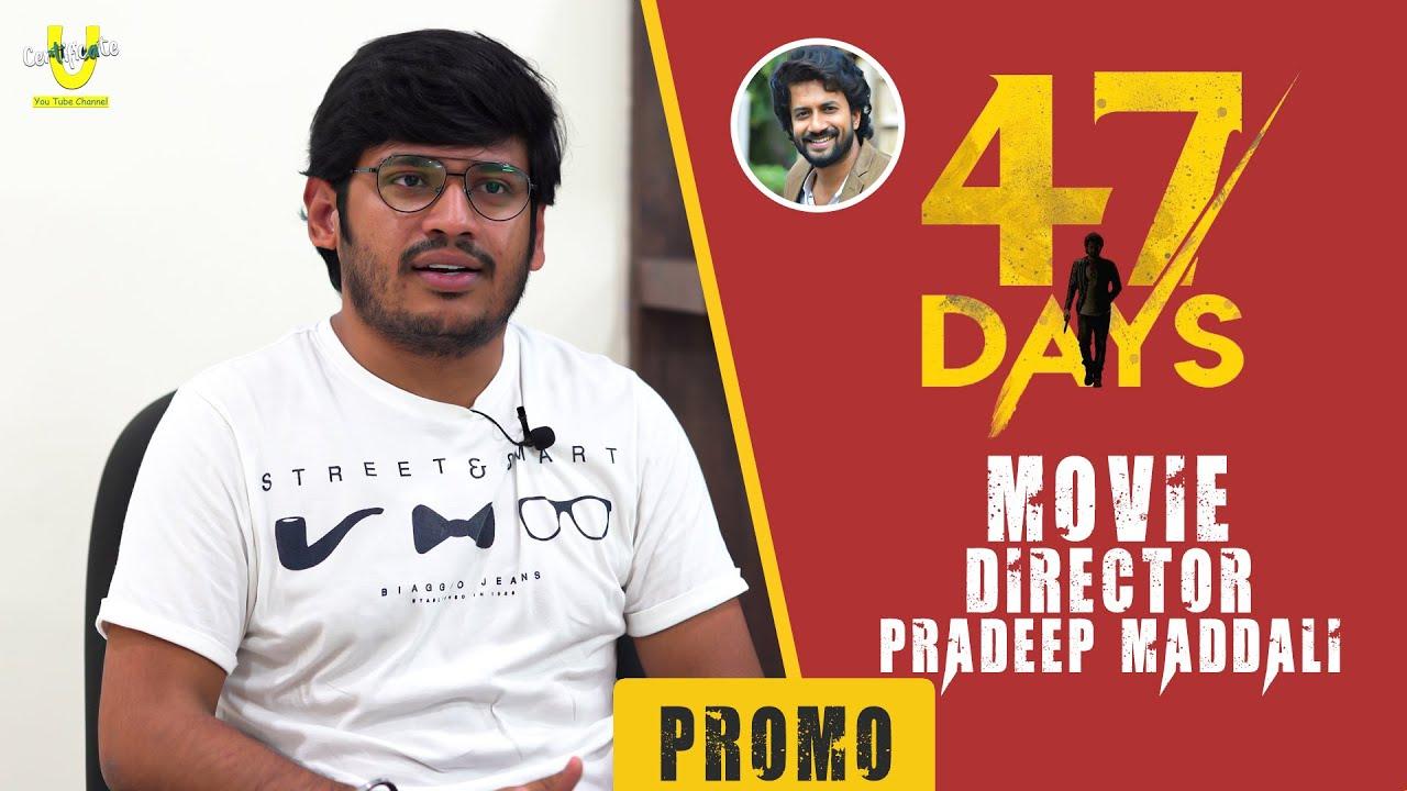 47 Days Movie Director Pradeep Maddali || Interview - PROMO || Ucertificate