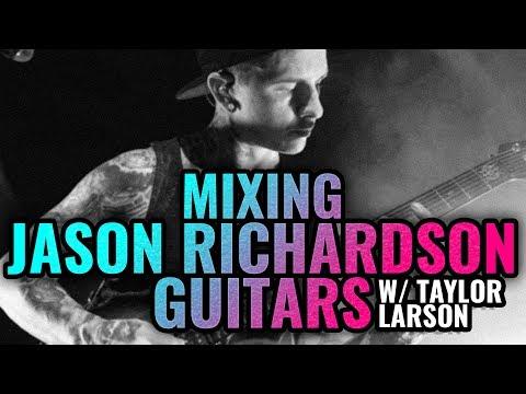 Taylor Larson mixing Jason Richardson guitars
