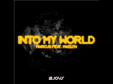 Download Marcus ft. Maelyn-Into My World (Damien N-Drix Remix)