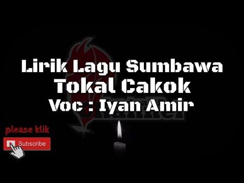 Lirik Lagu Sumbawa - Tokal cakok (Iyan Amir)