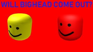 WILL BIGHEAD COME OUT? (ROBLOX LABOR DAY SALE 2019)