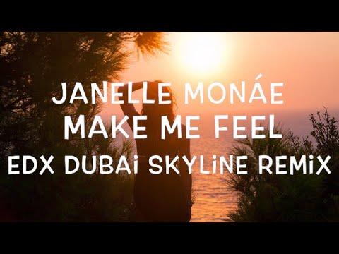 Janelle Monáe – Make Me Feel (EDX Dubai Skyline Remix) Lyrics
