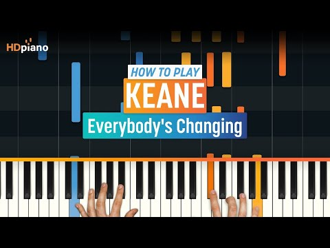"How To Play ""Everybody's Changing"" By Keane 