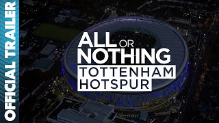 All Or Nothing: Tottenham Hotspur   First Look Trailer