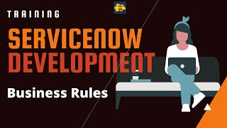 #9 ServiceNow Developer Training | Business Rules