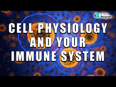 Cell Physiology and Your Immune System