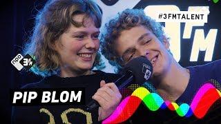 "3FM Talent Pip Blom: ""Ik denk dat iedereen van ons houdt"" | 3FM Talent | NPO 3FM"