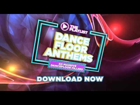 The Playlist - Dancefloor Anthems - Download Now