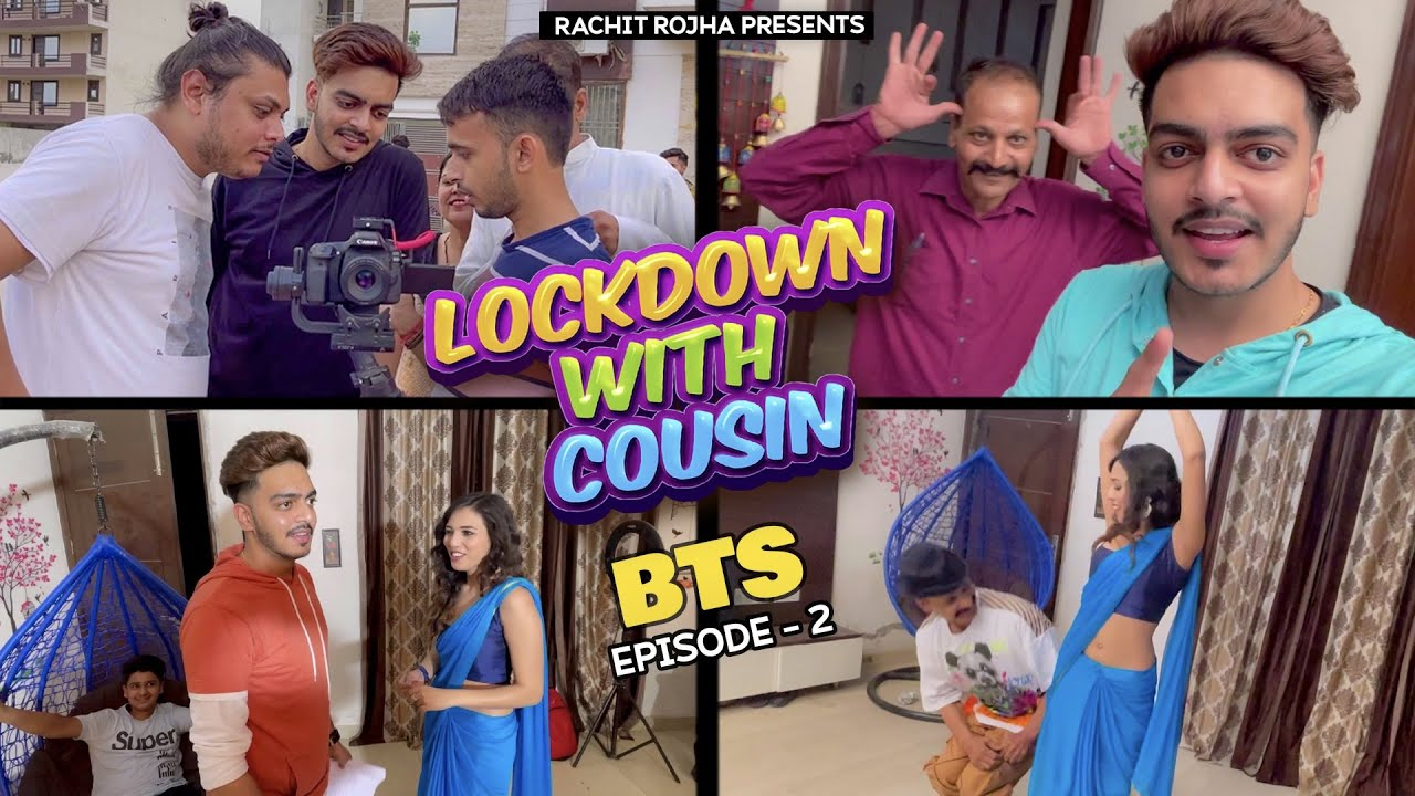 ( BEHIND THE SCENES ) LOCKDOWN WITH COUSIN - ( Episode 2 ) || Rachit Rojha