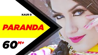 Paranda (Full Video) | Kaur B | JSL | Latest Song 2016 | Kaur B New Song | Speed Records(Paranda brand new single by Kaur B with JSL Singh. iTunes: https://goo.gl/ucdQFu Apple Music: https://goo.gl/gvS81g Hungama : https://goo.gl/9Zu9ML Spotify: ..., 2016-12-09T04:30:02.000Z)