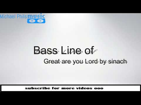 "Bass Line/ Chord Progression of ""Great are you Lord"" by sinach"