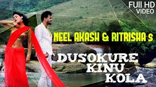 DUSOKURE KINU KOLA || NEEL AKASH & RITRISHA ll New Assamese Song || 2018