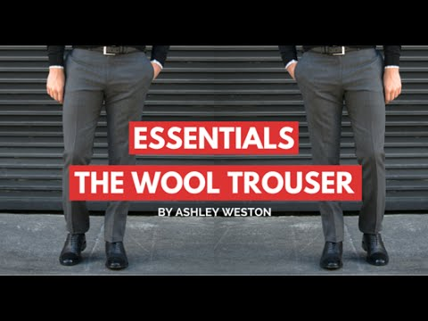 Wool Trousers and Pants - Men's Wardrobe Essentials - Dress