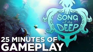 Song of the Deep - 26 Minutes of GAMEPLAY!