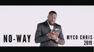 Myco Chris - No Way - music Video