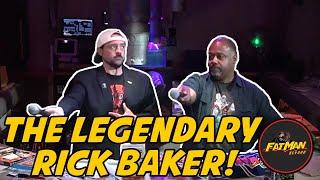 The Legendary Rick Baker!