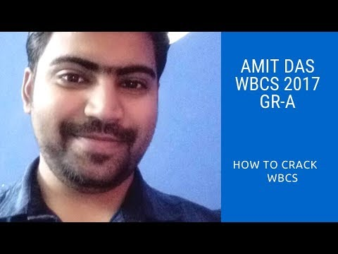 WBCS 2017 Gr-A Officer Amit Das On How To Crack The Exam