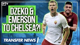 Roma are selling Dzeko & Emerson Palmieri to Chelsea... | Serie A Transfer news