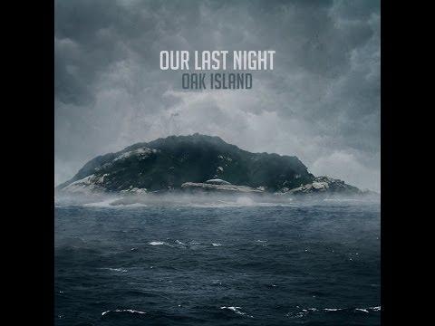Our Last Night- Oak Island (Lyrics)