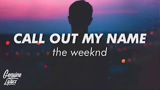 The Weeknd - Call Out My Name (Lyrics) (Slowed + Reverb)