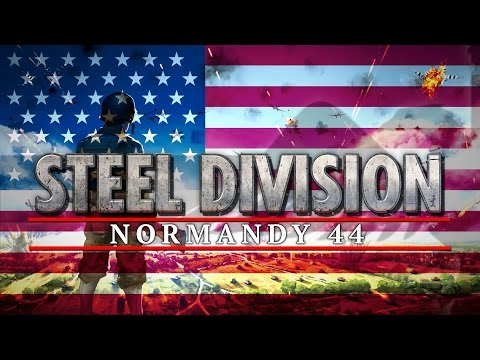 Steel Division Normandy 44 UPDATE RANGERS AT OMAHA - Steel Division Let's Play