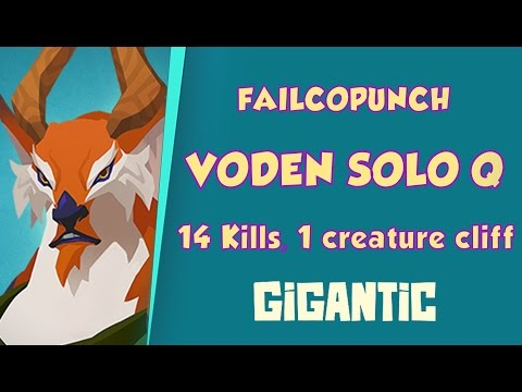 FailcoPunch plays Voden, 14 kill Gigantic game