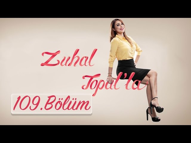 Zuhal Topal'la 109. Bölüm (HD) | 23 Ocak 2017