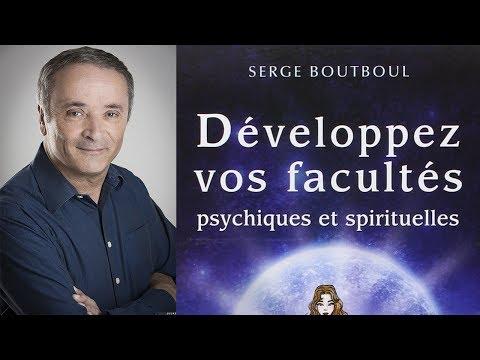 SERGE BOUTBOUL - Développez vos facultés psychiques et spirituelles