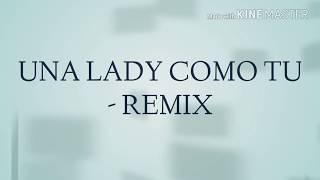 Una Lady Como Tu REMIX LETRA. MANUEL TURIZO FT NICKY JAM..mp3