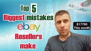 5 Biggest Mistakes That Ebay Resellers Make - $17,790 This Month On Ebay