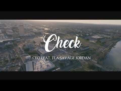Check - CEO Feat. TLA Savage Jordan