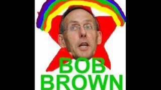 Vote Bob Brown! Thumbnail