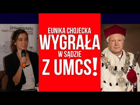 Eunika Chojecka wygrała w sądzie z UMCS! Kowalski & Chojecki NA ŻYWO w IPP TV 6042018