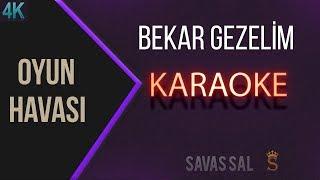Bekar Gezelim Karaoke 4K