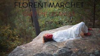 FLORENT MARCHET - Que Font Les Anges [CLIP OFFICIEL]