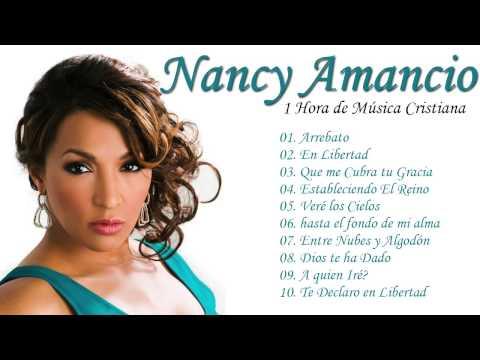1 Hora De Musica Cristiana -  Nancy Amancio