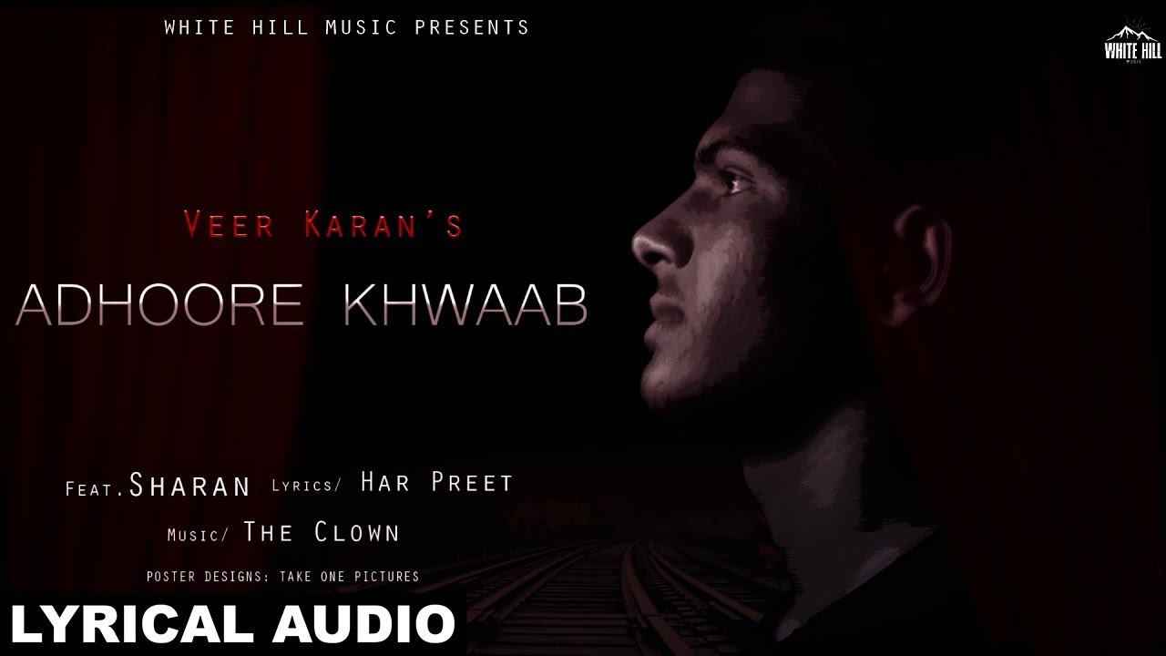 Adhoore Khwaab (Lyrical Audio) Veer Karan | New Punjabi Song 2018 | White  Hill Music