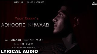 Adhoore Khwaab (Lyrical Audio) Veer Karan | New Punjabi Song 2018 | White Hill Music