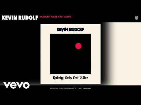 Kevin Rudolf - Nobody Gets Out Alive (Audio)