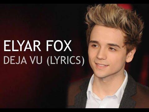 Elyar Fox - Deja Vu (Lyrics)