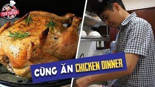 [TEEN CAN COOK #1]   Ăn Chicken Dinner cùng thầy TEEN