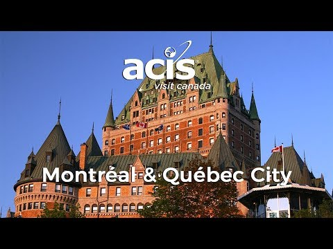 ACIS Visit Canada - Montréal & Québec City