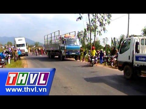 THVL   Tai nạn giao thông nghiêm trọng ở Đắk Lắk, 1 người tử vong