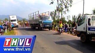 THVL | Tai nạn giao thông nghiêm trọng ở Đắk Lắk, 1 người tử vong