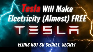 How Tesla And Elon Musk Plan To Make Electricity Almost FREE