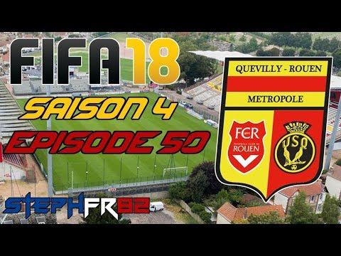 FIFA 18 - US Quevilly Rouen - S04 E50 - Qui finira 1er du groupe? - Carrière Manager - FR PC