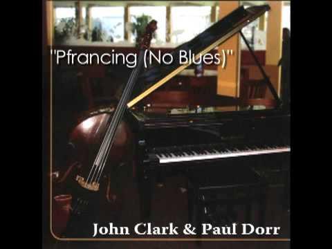 """John Clark & Paul Dorr- """"Pfrancing (No Blues)"""""""