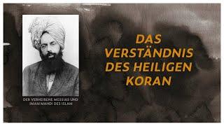 DER MESSIAS IST DA     Seine Lehre  -  Das Verständnis des Heiligen Koran