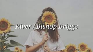 Download lagu Bishop Briggs - River (Lyrics)