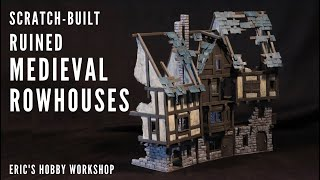 Warhammer Old World Terrain Tutorial - Ruined Medieval Rowhouses - MORDHEIM, D&D, Frostgrave, Warcry